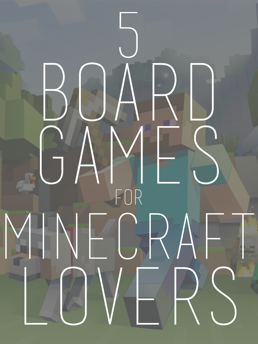 If board games are something you want you and your family to get into, here are a few that could convert the Minecraft addict.