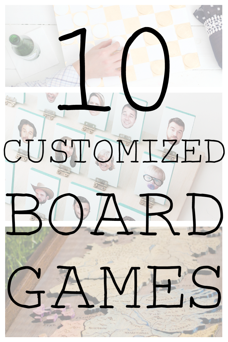 What better way to celebrate your inner geek by making your own customized board games? Bonus: you never have to worry about someone confusing it for their own.
