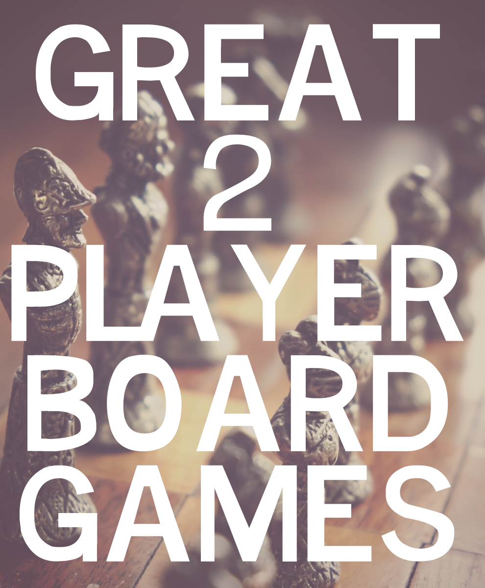 Finding great 2 player board games can be such a chore sometimes. So here's a list to get you started!