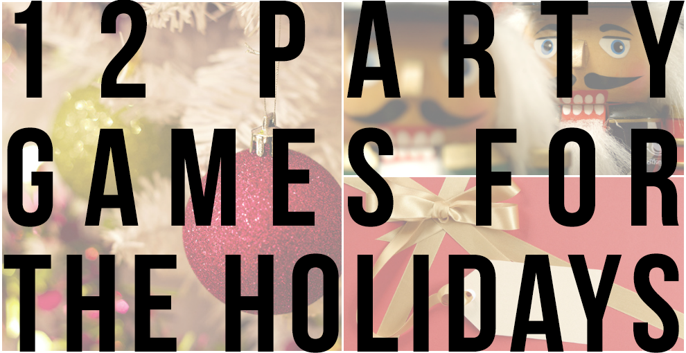 12 Party Games for the Holidays